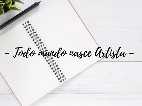 Todo mundo nasce Artista