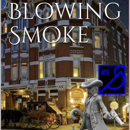 Blowing Smoke (or as I refer to it, B.S.)!