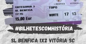 #BilhetesComHistória SL Benfica x Vitória SC 2013