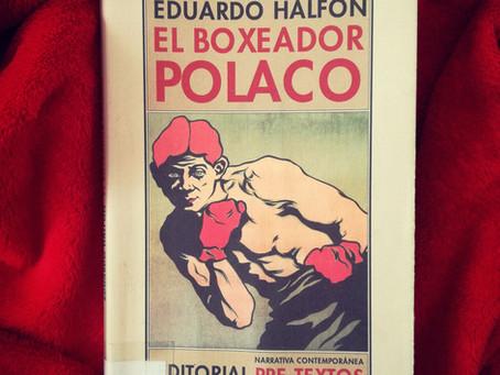 EL BOXEADOR POLACO, DE EDUARDO HALFON