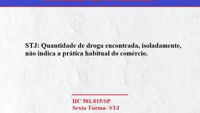 STJ: Quantidade de droga encontrada, isoladamente, não indica a prática habitual do comércio.