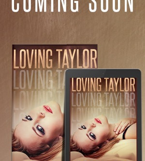 An excerpt from Loving Taylor