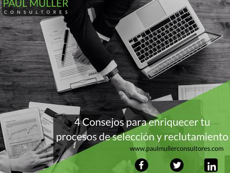 4 Consejos para enriquecer tus procesos de selección y reclutamiento