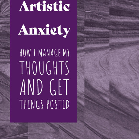 Fear of Sharing: Ways I Manage Artistic Anxiety