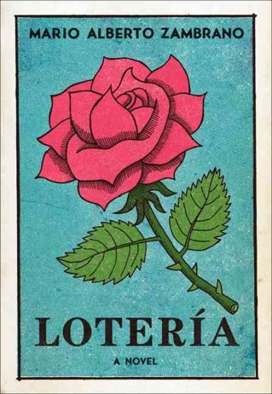 Lotería by Mario Alberto Zambrano : the book slut book reviews thebookslut best floral book covers valentines day books