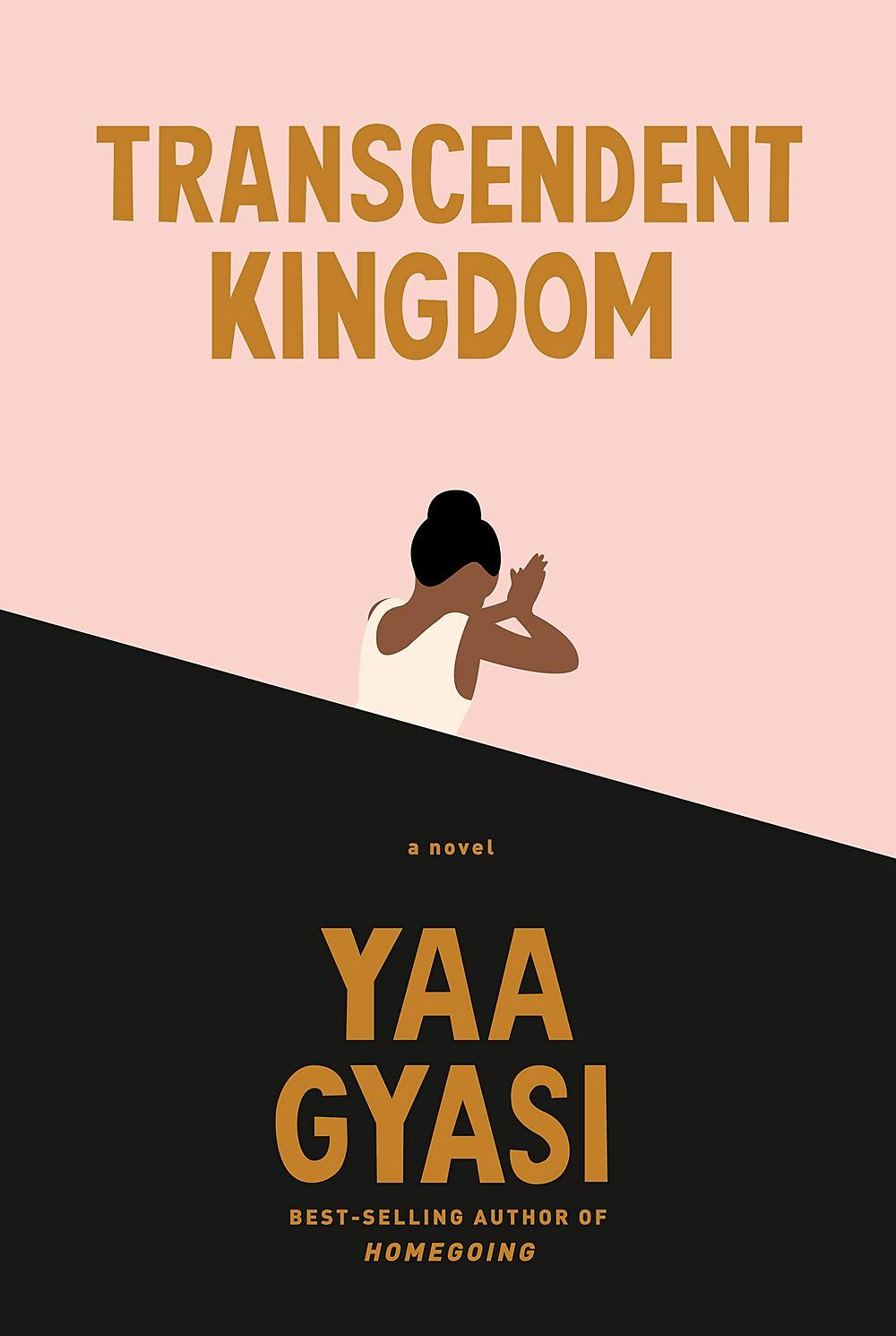 TRANSCENDENT KINGDOM by Yaa Gyasi : thebookslut book reviews the book slut