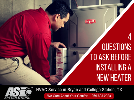 4 Questions to Ask Before Installing a New Heater