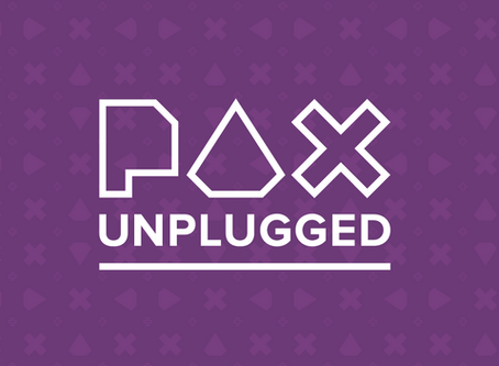 Post PAX Unplugged Update