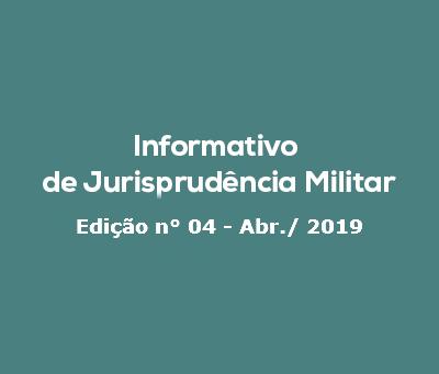 Informativo de Jurisprudência Militar - Edição n° 04 - Abr./2019