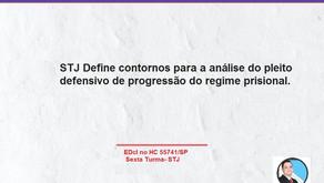 STJ Define contornos para a análise do pleito defensivo de progressão do regime prisional.