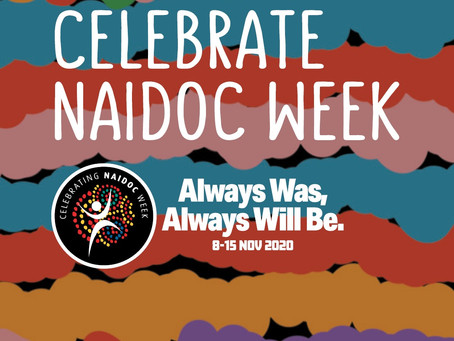 "Ep. 20 NAIDOC 2020. ""Always was, always will be."""