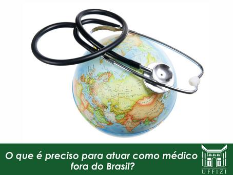 O que é preciso para atuar como médico fora do Brasil?