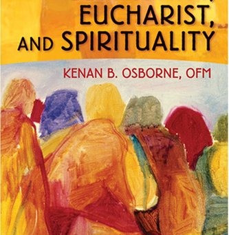 Book Review: Community, Eucharist, and Spirituality by Kenan B. Osborne, OFM