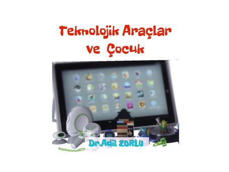 Dijital teknoloji ve Çocuk