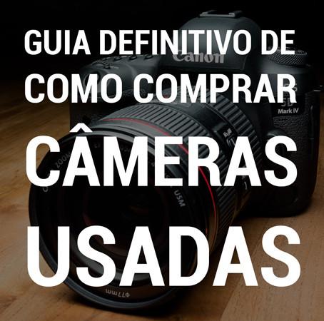 Guia definitivo de compras de câmeras digitais usadas
