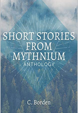 Short Stories From Mythnium - Windows Into A New World