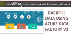 Back fill Data using Azure Data factory V2