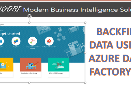 Back fill Data using Azure Data factory V2