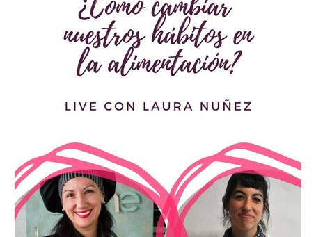 ¿COMO CAMBIAR NUESTROS HÁBITOS DE ALIMENTACIÓN? Live con Laura Núñez de CANELA Y COCO