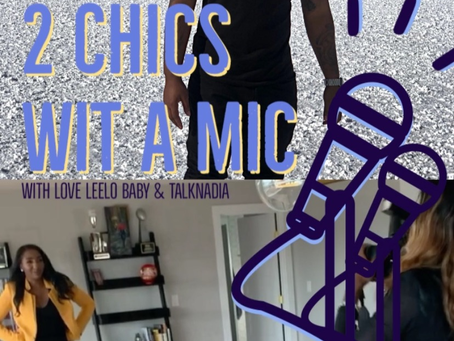 Episode Two! 2 Chics Wit A Mic Discuss Mental Illness...
