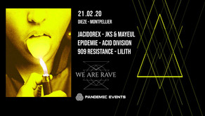 We are Rave & Pandemic - Le Dieze, Montpellier. 21/02/2020