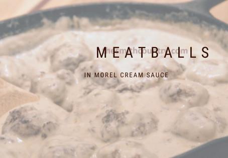 Meatballs in Morel Cream Sauce