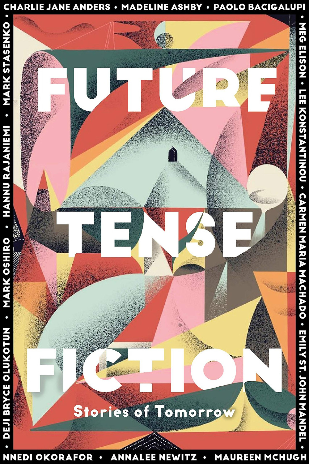 """Future Tense Fiction: Stories of Tomorrow edited by Kristen Berg, Torie Bosch et al. thebookslut book reviews. Charlie Jane Anders is the author of The City in the Middle of the Night and All the Birds in the Sky, which won the Nebula, Locus and Crawford awards and was on Time Magazine's list of the 10 best novels of 2016. Her Tor.com story """"Six Months, Three Days"""" won a Hugo Award and appears in a new short story collection called Six Months, Three Days, Five Others. Her short fiction has appeared in Tor.com, Wired Magazine, Slate, Tin House, Conjunctions, Boston Review, Asimov's Science Fiction, The Magazine of Fantasy & Science Fiction, McSweeney's Internet Tendency, ZYZZYVA, and several anthologies. She was a founding editor of io9.com, and she organizes the monthly Writers With Drinks reading series and co-hosts the podcast Our Opinions Are Correct with Annalee Newitz. Her first novel, Choir Boy, won a Lambda Literary Award. Madeline Ashby is a science fiction writer and strategic foresight consultant living in Toronto. She is the author of the Machine Dynasty series from Angry Robot Books, and the novel Company Town from Tor Books, which was a Canada Reads finalist. As a futurist, she has developed science fiction prototypes for Intel Labs, the Institute for the Future, SciFutures, Nesta, the Atlantic Council, Data & Society, InteraXon, and others. Her essays have appeared at BoingBoing, io9, WorldChanging, Creators Project, Arcfinity, MISC Magazine, and FutureNow. She is married to horror writer and journalist David Nickle. With him, she is the co-editor of Licence Expired: The Unauthorized James Bond, an anthology of Bond stories available only in Canada. You can find her at madelineashby.com and on Twitter @MadelineAshby. Paolo Bacigalupi's writing has appeared in WIRED Magazine, Slate, Medium, Salon.com, and High Country News, as well as The Magazine of Fantasy and Science Fiction and Asimov's Science Fiction Magazine. His short fiction been nominated for """