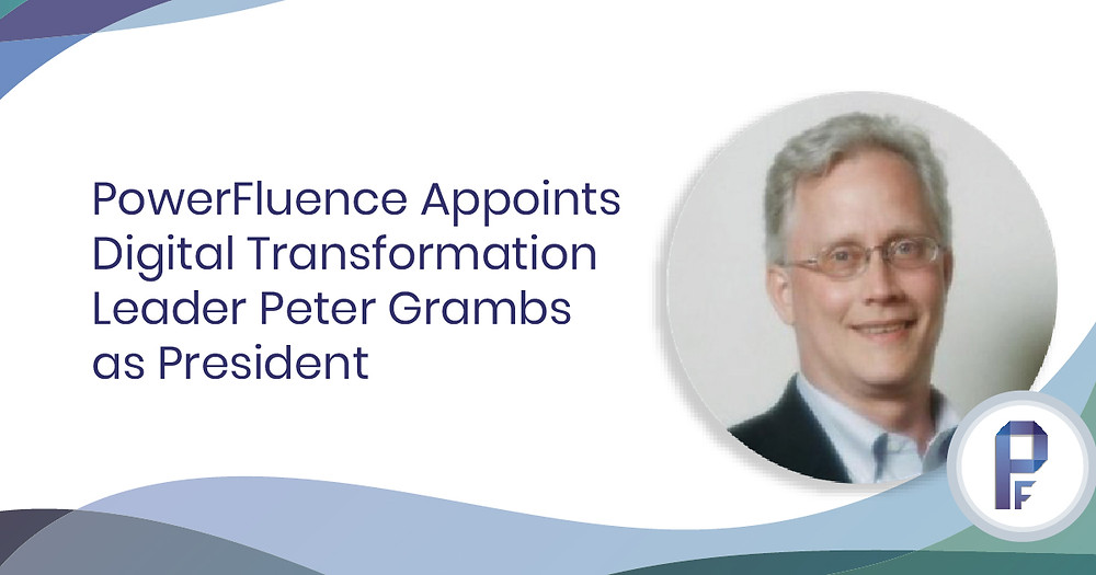 PowerFluence Appoints Peter Grambs as President