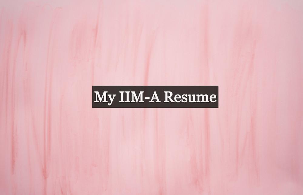 My IIM Resume
