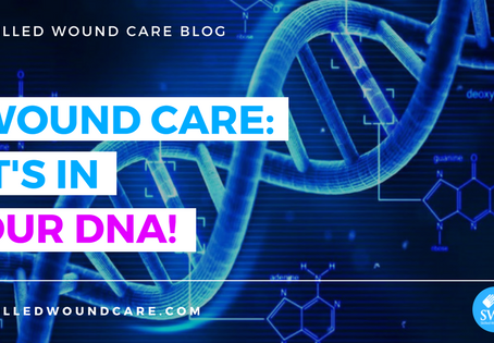 WOUND CARE: IT'S IN OUR DNA!