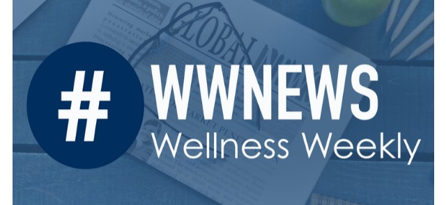 Wellness Weekly, Weekly Wellness News