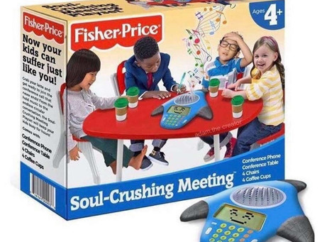 The Soul-Crushing Meeting