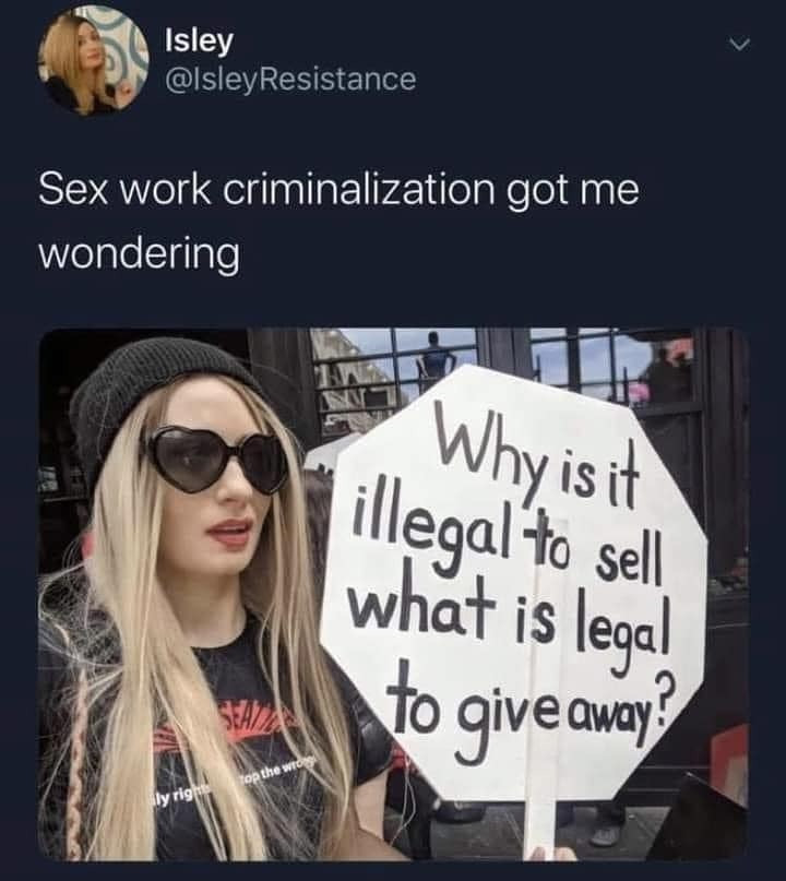 Why is it Illegal to Sell Sex Legal Give it Away Meme