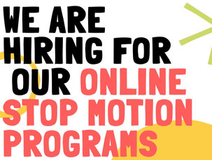 We are hiring for our Online Stop Motion Programs!