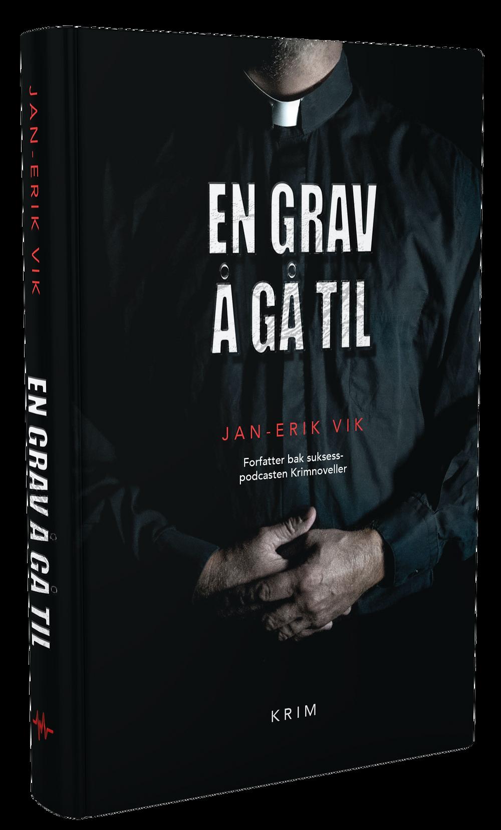 Bilde av boka En grav å gå til skrevet av forfatter Jan-Erik Vik. Spennende og annerledes krimroman som kan bestilles på Vikforlag.no.