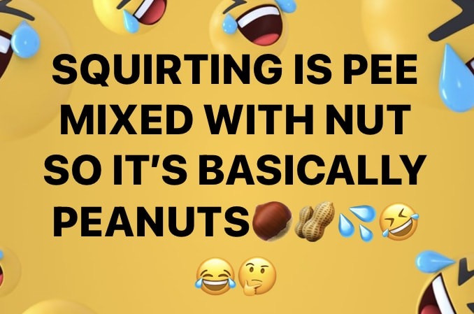 Funny Squirting Memes
