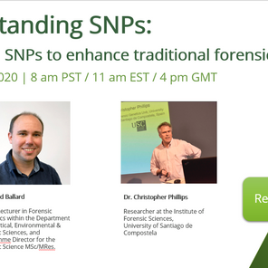 Upcoming webinar by Verogen - Using SNPs to enhance traditional forensic analysis
