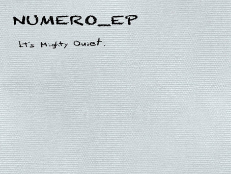 NUMERO_EP by It's Mighty Quiet