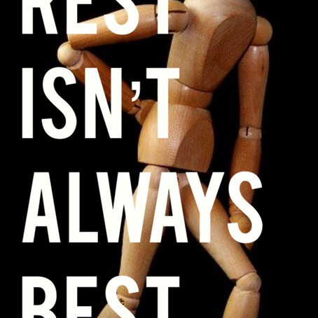Rest isn't always Best