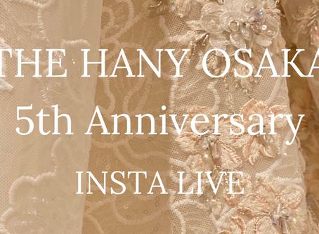 THE HANY OSAKA 5th Anniversary【INSTA LIVE】