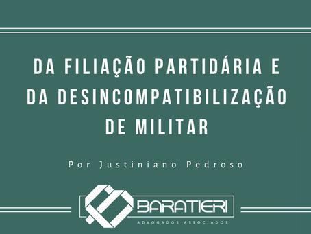 Da filiação partidária e da desincompatibilização de Militar