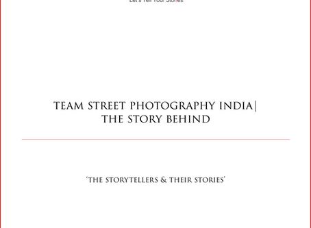 Team Street Photography India The Story Behind
