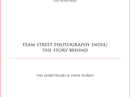 Team Street Photography India|The Story Behind