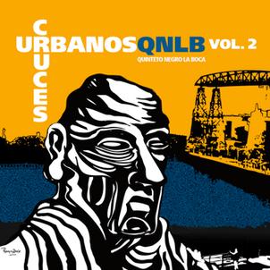 Cruces Urbanos, Vol.2 QUINTETO NEGRO LA BOCA