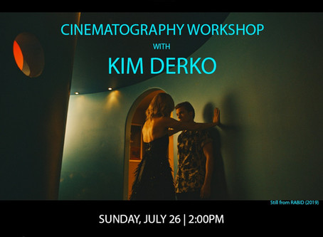 Cinematography Workshop with Kim Derko