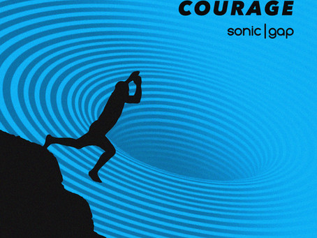 """Courage"" by Sonic Gap"