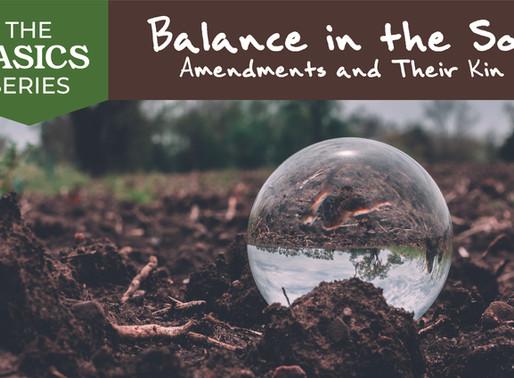 Balance in the Soil - Amendments and Their Kin