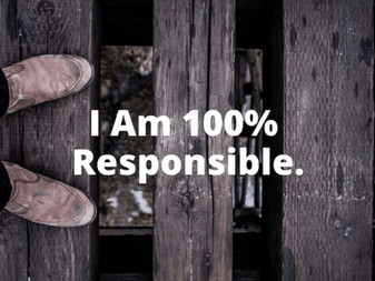 100% Responsibility & Self Leadership