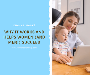 Kids at work? Why it works and helps women (and men!) succeed