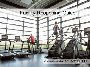 FACILITY REOPENING GUIDE FROM MATRIX FITNESS